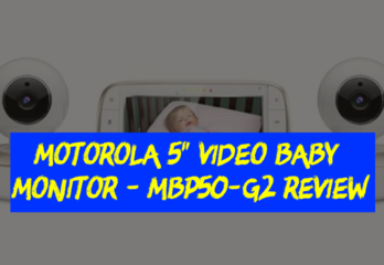 Motorola 5 Video Baby Monitor with two cameras - MBP50-G2 Review
